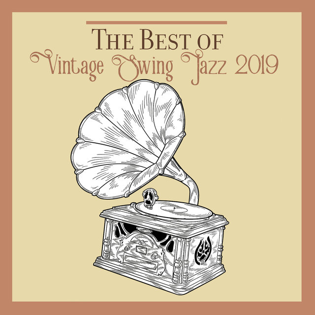 The Best of Vintage Swing Jazz 2019
