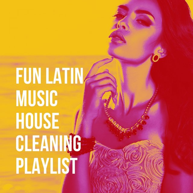 Fun Latin Music House Cleaning Playlist