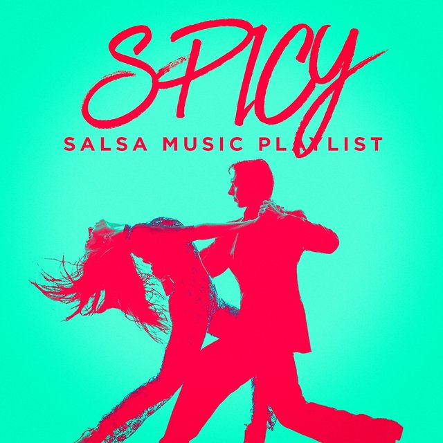 Spicy Salsa Music Playlist