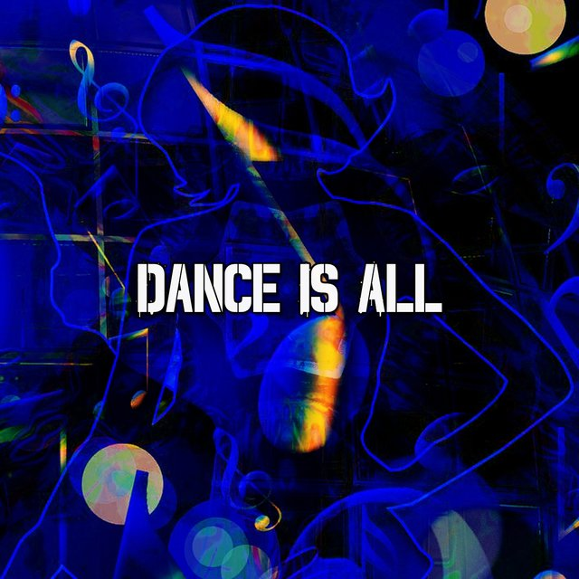 Dance Is All