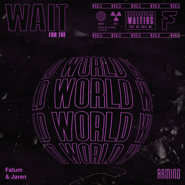 Wait For The World