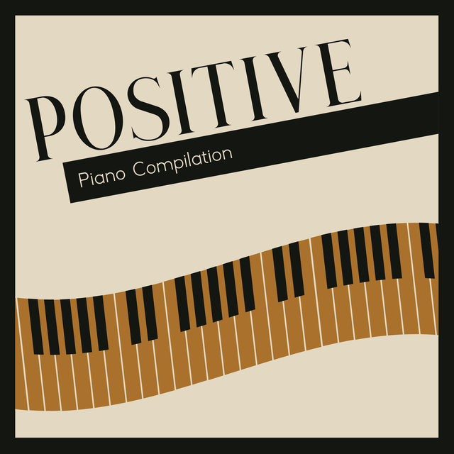 Positive Piano Compilation – Great Jazz Music for Relaxation at Home
