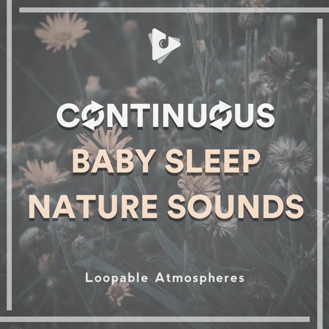 Continuous Baby Sleep Nature Sounds