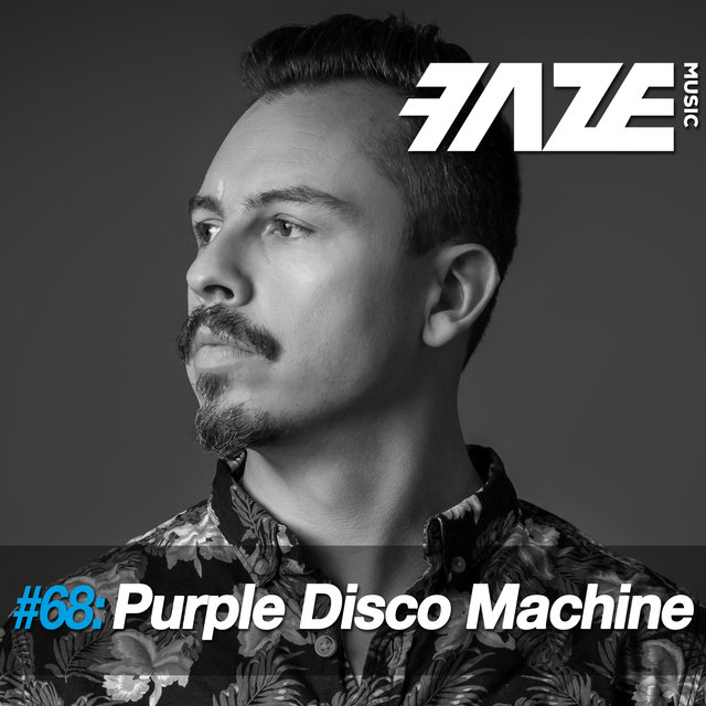 Faze #68: Purple Disco Machine