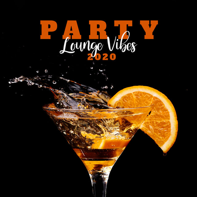 Party Lounge Vibes 2020 - Deep Relax, Chill Out Music, Soft Vibrations, Blissful Rest, Beach Music, Perfect Relax Zone, Summer Time 2020