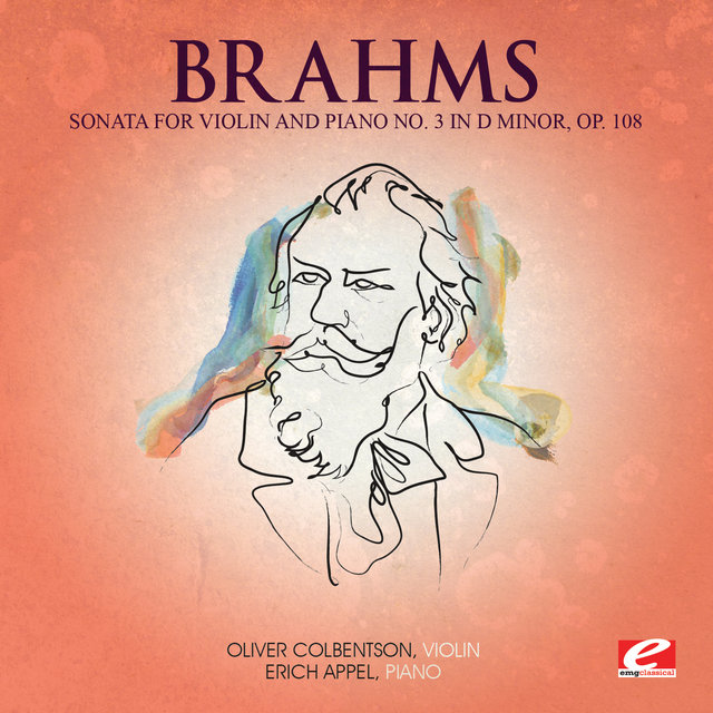 Brahms: Sonata for Violin and Piano No. 3 in D Minor, Op. 108 (Digitally Remastered)