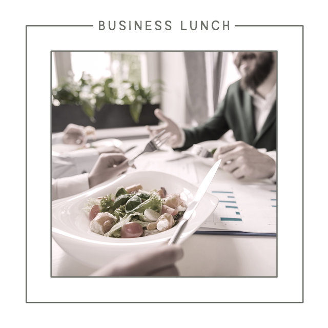Business Lunch: Professional Background Music for Dealmaking