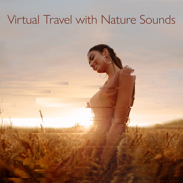 Virtual Travel with Nature Sounds - Forest, Ocean Waves, River, Rain & Instrumental Calming Music