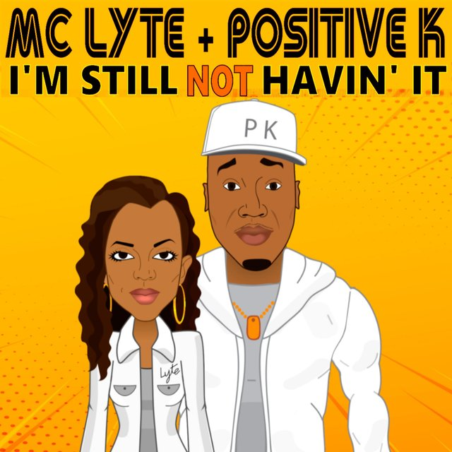 I'm Still Not Havin' It (feat. MC Lyte)