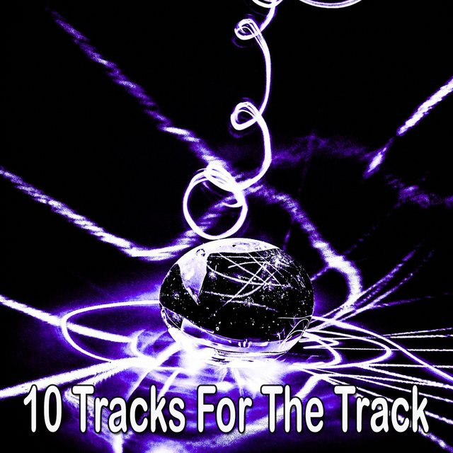 10 Tracks for the Track