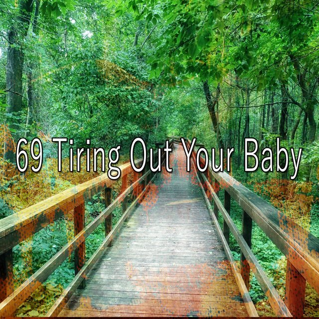 69 Tiring out Your Baby