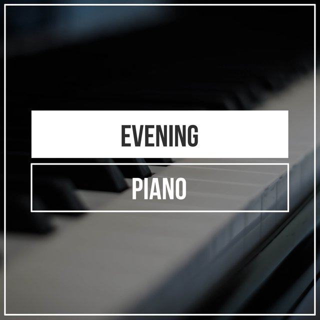 Soothing Evening Piano Ballads