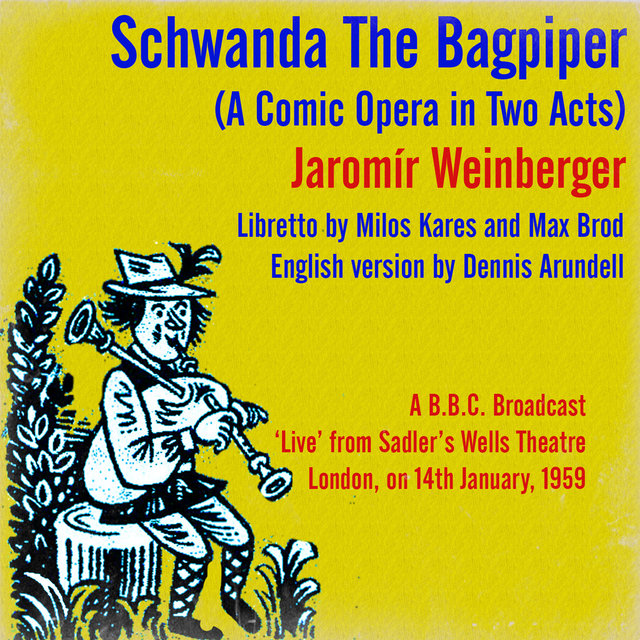 Jaromír Weinberger: Schwanda The Bagpiper (A Comic Opera in Two Acts)