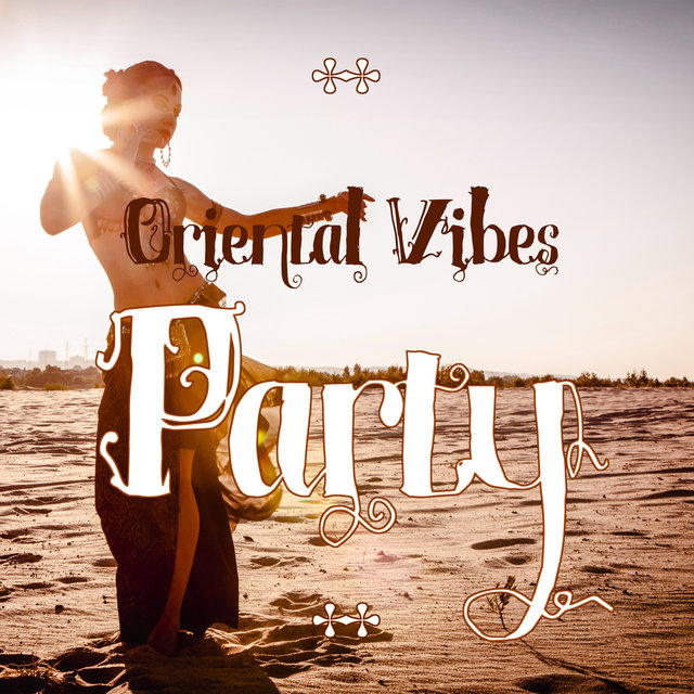 Oriental Vibes Party – Arabian Style Chillout Music, Lounge Summer, Places and Faces, Sunset Sky