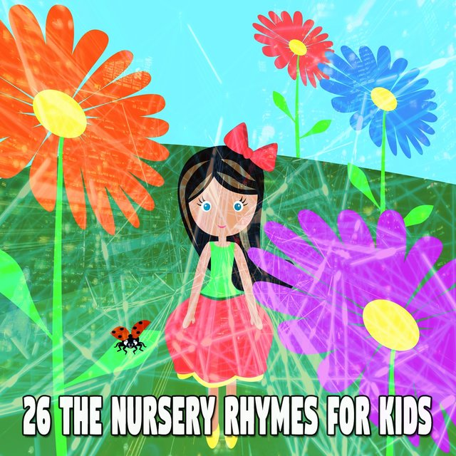 26 The Nursery Rhymes for Kids