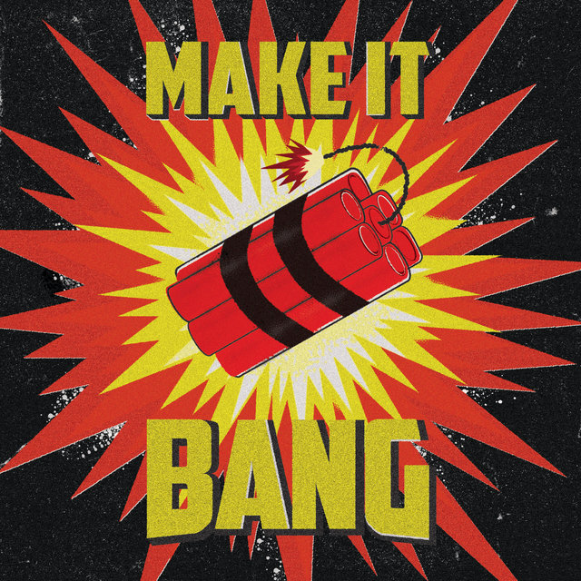Make It Bang