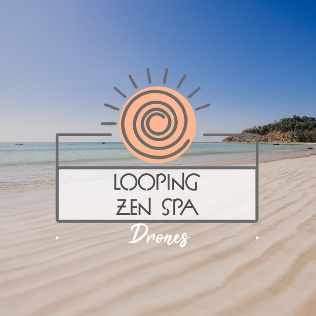 Looping Zen Spa Drones