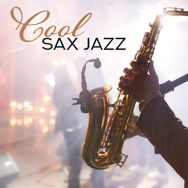 Cool Sax Jazz (Smooth Relaxing Songs for Romantic Night, Sexy Sax Collection)