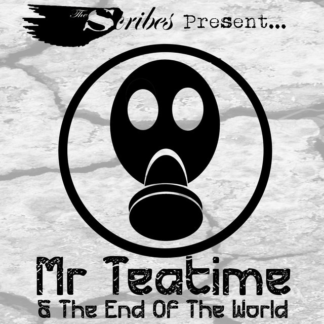 Mr Teatime & the End of the World