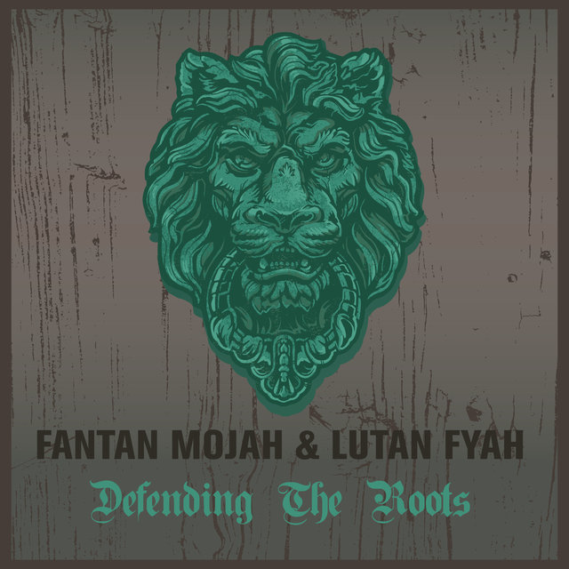 Fantan Mojah & Lutan Fyah Defending The Roots