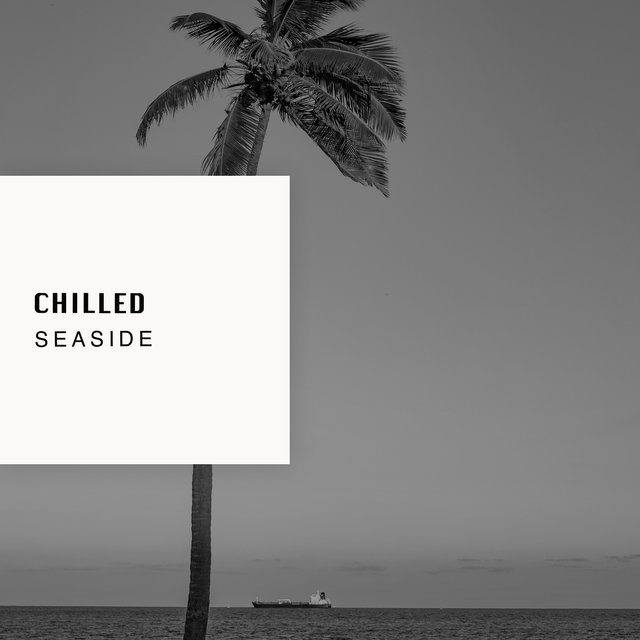 # 1 Album: Chilled Seaside