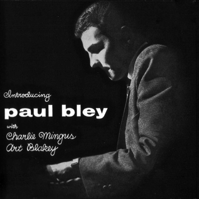 Introducing Paul Bley with Charlie Mingus, Art Blakey