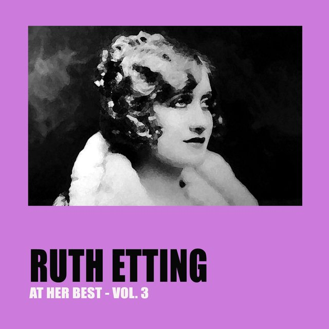 Ruth Etting at Her Best Vol. 3