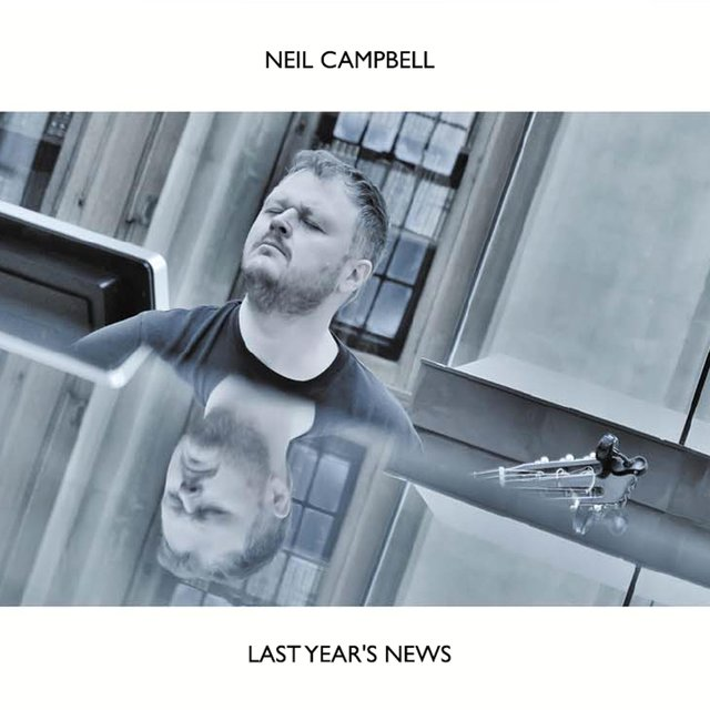 Cover art for album Last Year's News by Neil Campbell