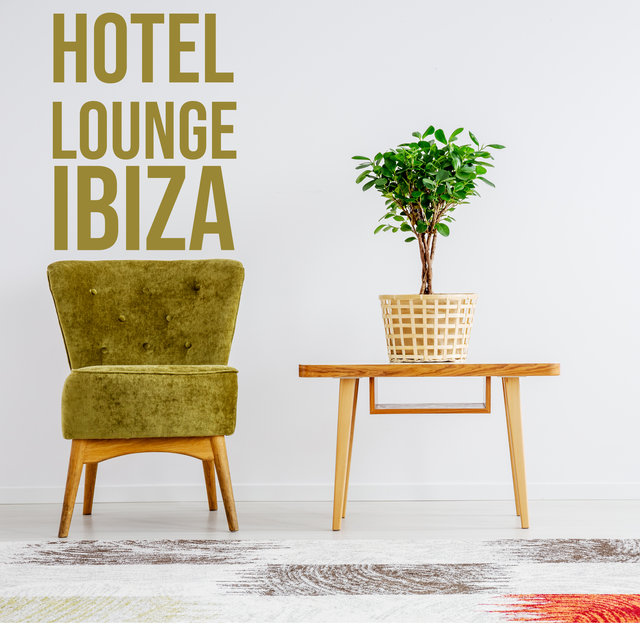 Hotel Lounge Ibiza – Chill Out Mix 2020, Cool Instrumental Music, Mood Music