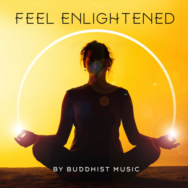 Feel Enlightened by Buddhist Music - Zone of Best Spiritual Meditation Sounds