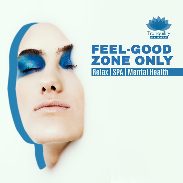 Feel-Good Zone Only: Relax, SPA, Mental Health