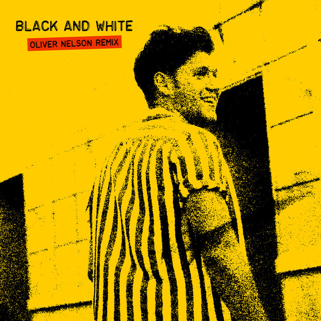 Black And White (Oliver Nelson Remix)