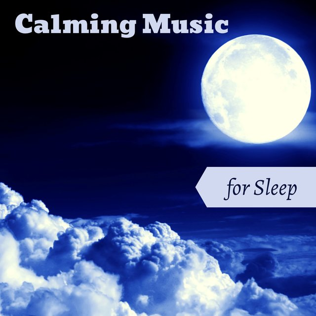 Calming Music for Sleep – Calm, Soothing Songs to Fall Asleep Faster