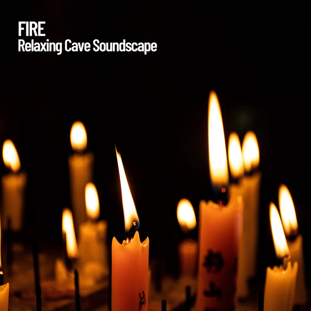 Fire: Relaxing Cave Soundscape