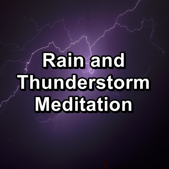 Rain and Thunderstorm Meditation