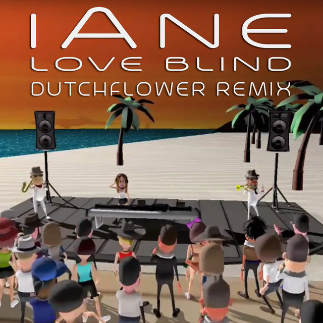 Love Blind (Dutchflower Remix)