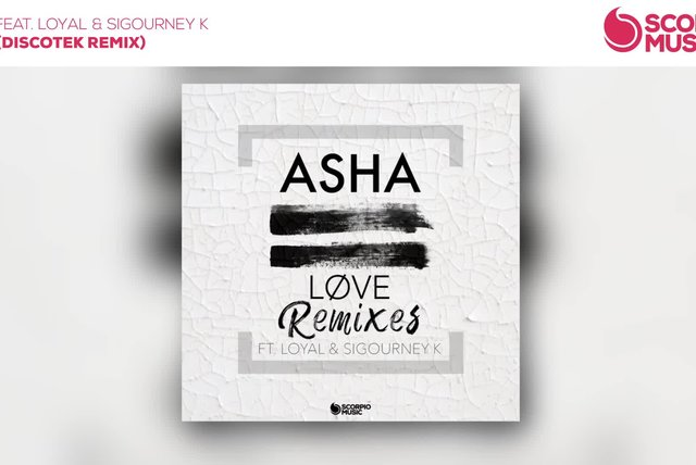 Asha Ft. Loyal & Sigourney K - Løve (Discotek Remix)