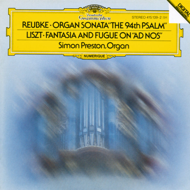 Reubke: The 94th Psalm / Liszt: Fantasy and Fugue on