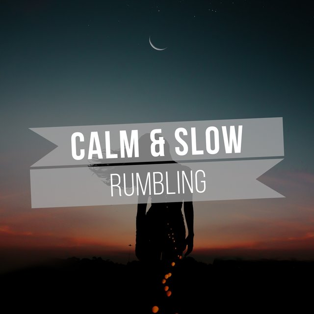 # 1 Album: Calm & Slow Rumbling