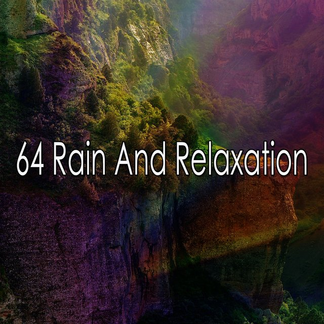 64 Rain And Relaxation