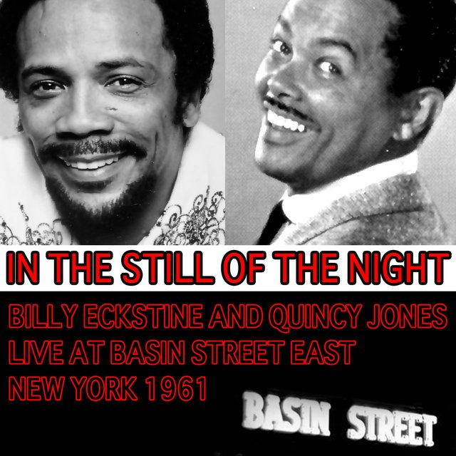 In the Still of the Night - Billy Eckstine and Quincy Jones Live at Basin Street