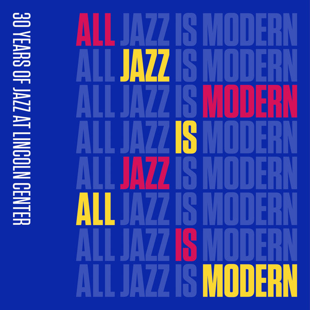 All Jazz is Modern: 30 Years of Jazz at Lincoln Center, Vol. 1