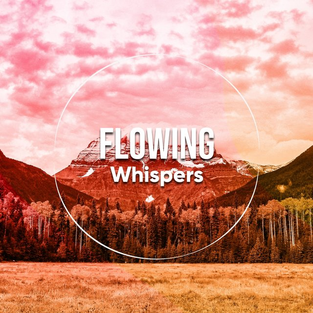 Flowing Whispers
