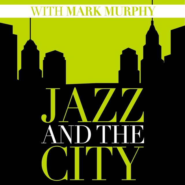 Jazz and the City with Mark Murphy