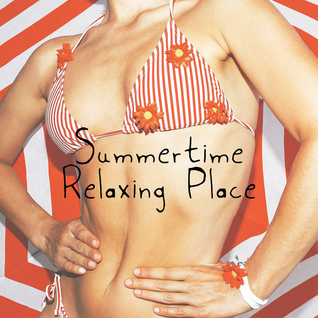Summertime Relaxing Place - Best Chillout Beats for Party