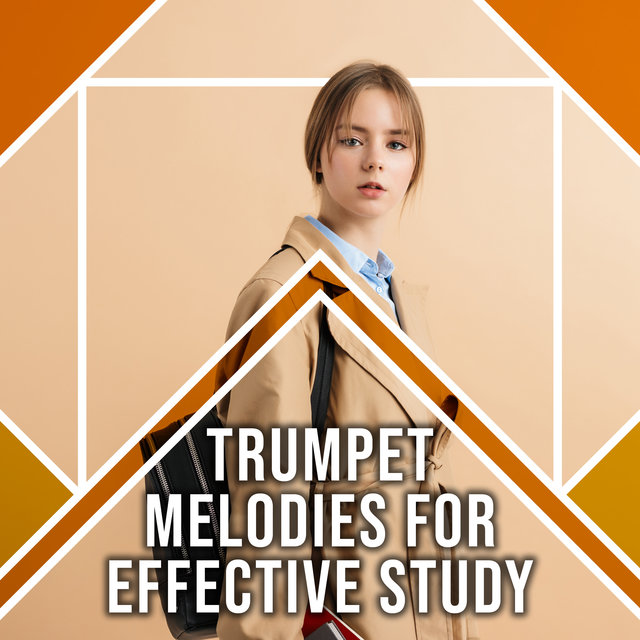 Trumpet Melodies for Effective Study - Unique Jazz Music That Supports the Brain and Inspires, Back to School, Test Preparation, Lost int the Books, Grey Cells, Good Results
