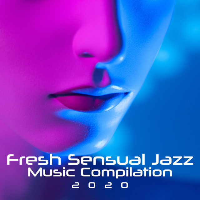 Fresh Sensual Jazz Music Compilation 2020