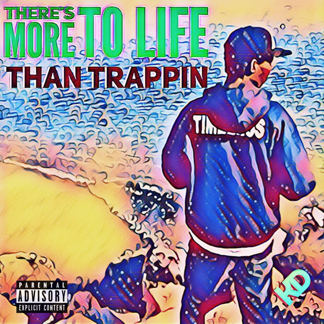 There's More to Life Than Trappin