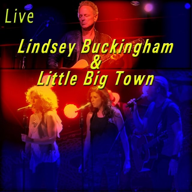 Lindsey Buckingham & Little Big Town