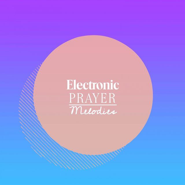 Electronic Prayer Melodies